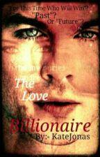 The Love Of Billionaire by katejonas18