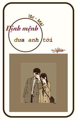 Đọc truyện ♡ (Sư Tử - Nhân Mã) Định mệnh đưa anh tới. _ MinYeonie. ♡