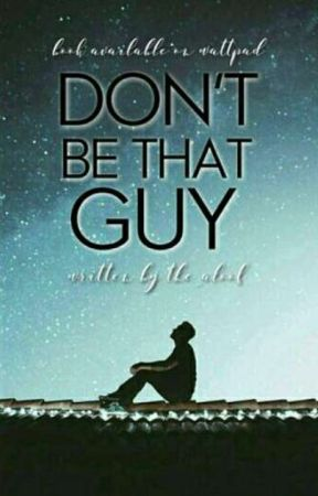 Don't Be That Guy  by The_Aloof