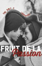 Fruit de la Passion (terminée) by The_Only_C