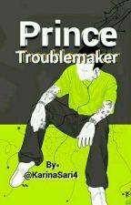 Prince Troublemaker by KarinaSari4