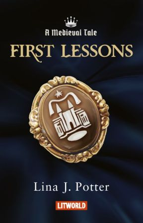 First Lessons (A Medieval Tale #1) by LinaJPotter