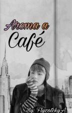 Aroma a café ☆HopeV☆ by FlyzotckyA