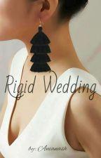 Rigid Wedding by Anianash