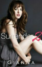 Surrender - Book 2 by Gianna1014