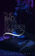 The Bad Boys Number One[COMPLETE 1/2]EDITING by Silent_Girlx
