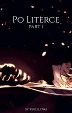 Po Literce || part 1 [Old] [ZAKOŃCZONE] by Rebellowa