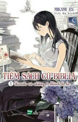[ Light Novel ] Tiệm sách cũ Biblia - Shioriko và những vị khách kì lạ