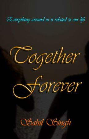Together Forever by SahilSiNgh142