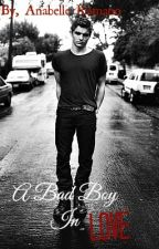 A Bad Boy in Love by AnabelleRomano123