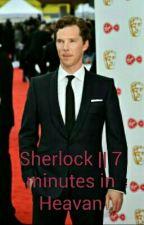 Sherlock || 7 Minutes in Heavan by Charlie_Harrison1806