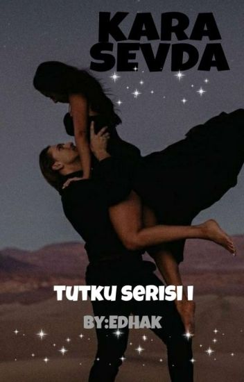 KARA SEVDA - TUTKU SERİSİ I-FİNAL