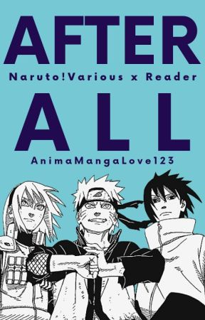 The...Naruto World? [ Various! Naruto x Reader ] by AnimeMangaLove123