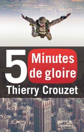 5 minutes de gloire by ThierryCrouzet