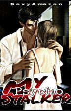 MY PSYCHO STALKER *SPG* by SexyAmazon