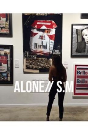 Alone// s.m by sugardaddymendes