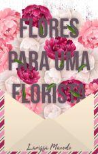 Flores para uma florista - Livro I by macedolari