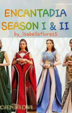 ENCANTADIA season I & II by IsabelleFlores5