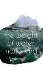 The Weight of Water by figureofwords