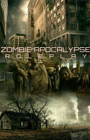 zombie apocalypse roleplay [ open ] by iAmAnimeFreek