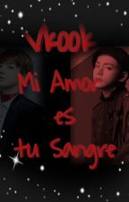 Mi amor es tu sangre by hananoseiiki1
