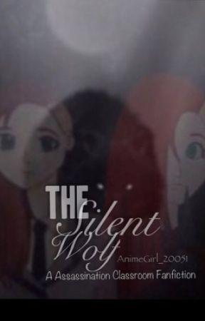 The Silent Wolf (A Assassination Classroom Fanfic) by AnimeGirl_20051