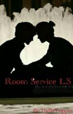 Room Service (L.S) by TiaBeTrippin