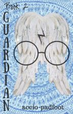 Guardian {Harry Potter} - Book 2 by accio-padfoot