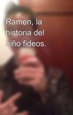 Ramen, la historia del niño fideos. by JavierAijon