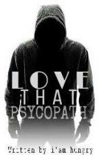 Love That Psychopath by MayaDewi1