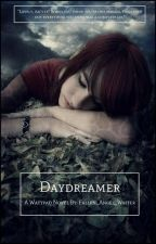 Daydreamer (ON HOLD) by Fallen_Angel_Writer