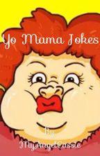 Yo Mama Jokes by MyAngelCassie