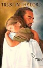 Trust in the Lord by Titi16