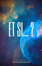 Et si... ? by TuigaRomanga