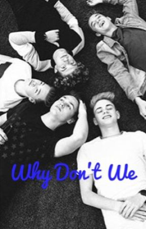 Why Don't We by purpleangelvlogs