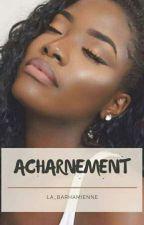 Acharnement  by La_Barhamienne