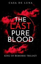 King Of Remorse (Book 1) by Celestine_Lemoir