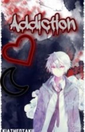 Addiction (Yandere!  Boys X Reader) by KiaTheOtaku