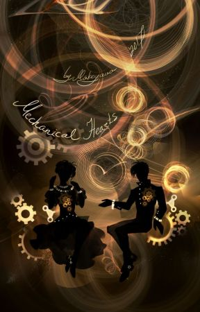 Mechanical Hearts [Short Story] by Makoyana