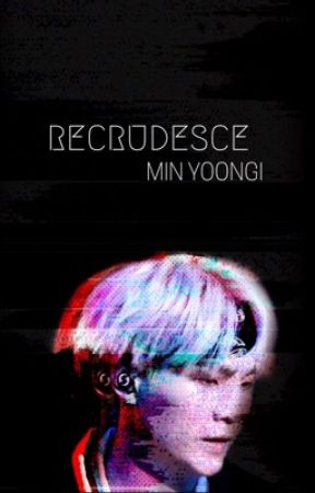 Recrudesce   m.y.g (~sequel to 'Alone') [DISCONTINUED] by illujeon