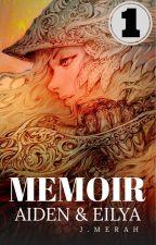MEMOIR   AIDEN & EILYA by JejakaMerah