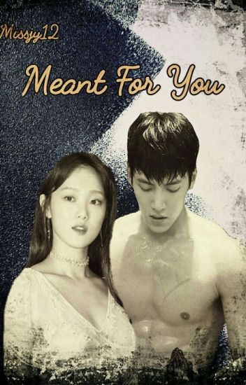 Meant For You [COMPLETED]