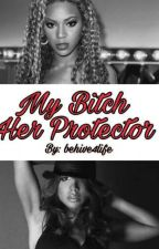 My Bitch, Her Protector by behive4life