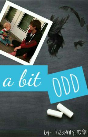 A bit Odd [Louis Tomlinson // AU] by inzaynly_1D