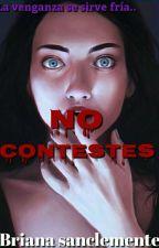 No contestes by briana090806