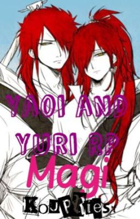 Magi: Yaoi and Yuri RP by KouPriest