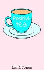Positivi-tea by MeowItsLani