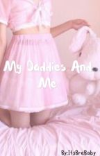 My Daddies and me (DDlg) by ItsBreBaby
