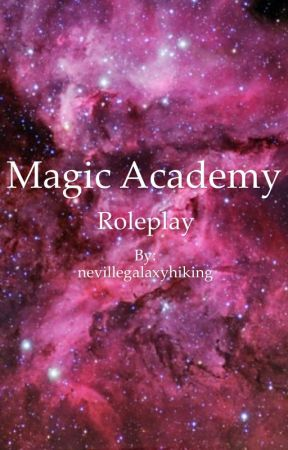 Magic Academy RP by nevillegalaxyhiking
