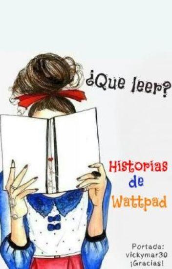 ¿Que leer? Historias de wattpad.